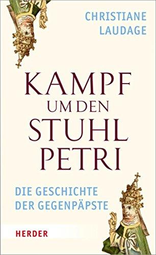 Kampf um den Stuhl Petri: Die Geschichte der Gegenpäpste