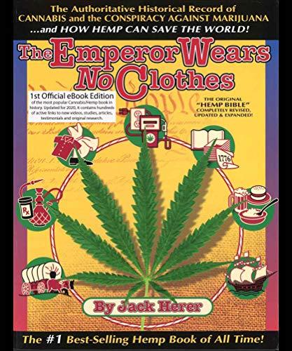 The Emperor Wears No Clothes: A History of Cannabis/Hemp/Marijuana (English Edition)