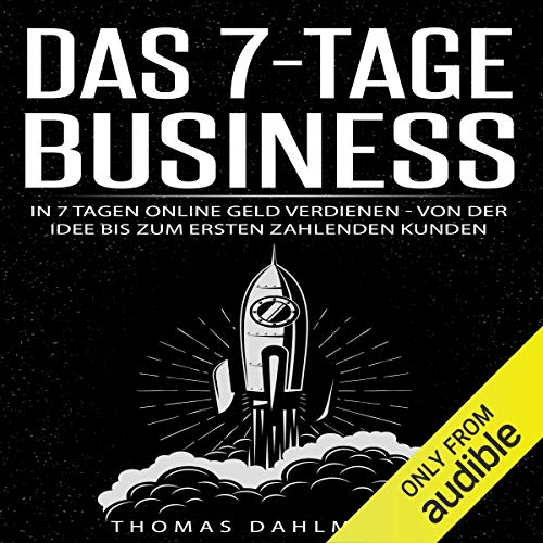 Das 7-Tage-Business [The 7-Day Business: Earn Money Online in Seven Days] cover art