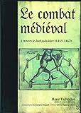 Le combat médiéval à travers le duel judiciaire - Traité d'escrime 1443-1459-1467