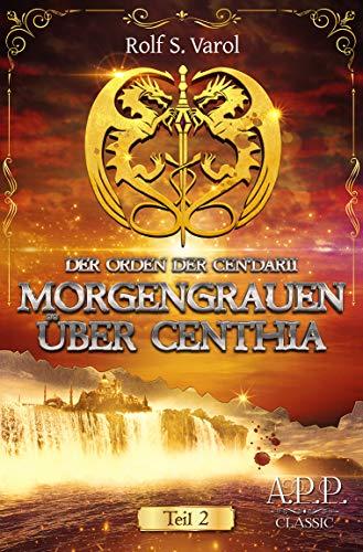 Der Orden der Cen'darii: Morgengrauen über Centhia