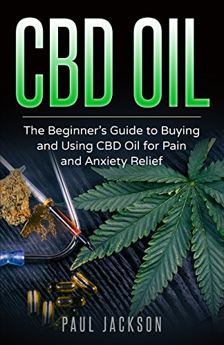 CBD Oil: The Beginner's Guide to Buying...