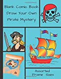 Blank Comic Book Draw Your Own Pirate Mystery: Over 100 Large Pages, with assorted Blank Frames For Cartoon Pictures (Create Your Own Comic Book Series)