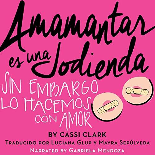 Amamantar Es Una Jodienda [Breastfeeding Is a Bitch] cover art