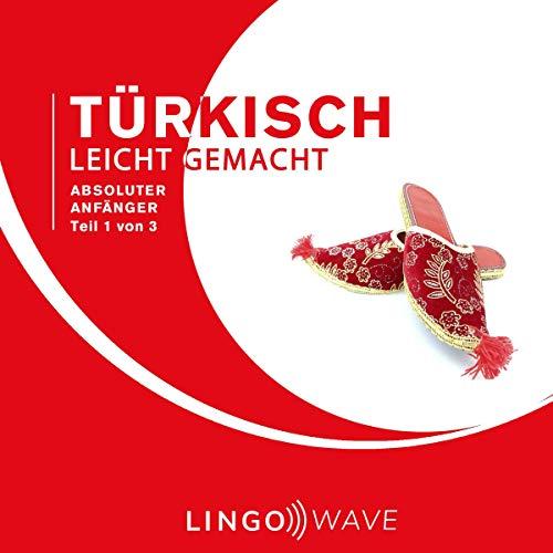 Türkisch Leicht Gemacht - Absoluter Anfänger - Teil 1 von 3 Titelbild