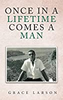 Once in a Lifetime Comes a Man