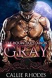 Gray: The Boundarylands Omegaverse: M/F Alpha Omega Romance (English Edition)