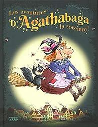 Les aventures d'Agathabaga la sorcière par Valérie Michaut