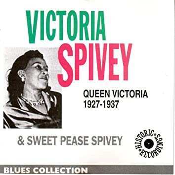 Queen Victoria Sweet Peas Spivey 1927-1937 (Blues Collection Historic Recordings)