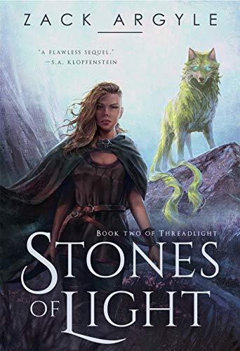 Stones of Light (Threadlight Book 2) by [Zack Argyle]
