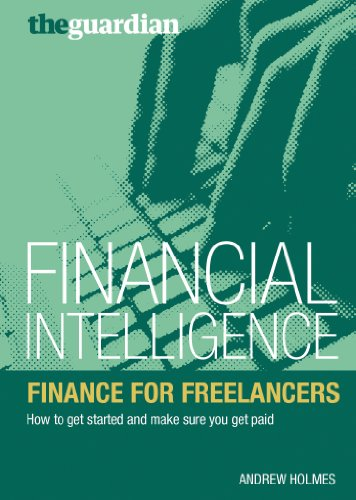 Finance for Freelancers: How to Get Started and Make Sure You Get Paid (Financial Intelligence) (English Edition)