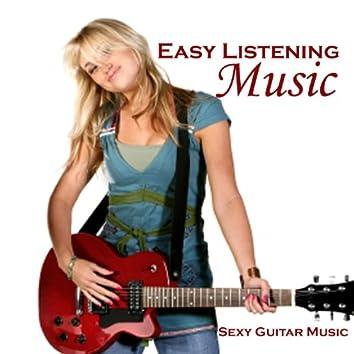 Easy Listening Music - Sexy Music - Guitar Music