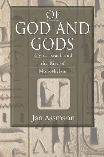 Of God and Gods: Egypt, Israel, and the Rise of Monotheism (George L. Mosse Series in the History of European Culture, Sexuality, and Ideas) (English Edition)