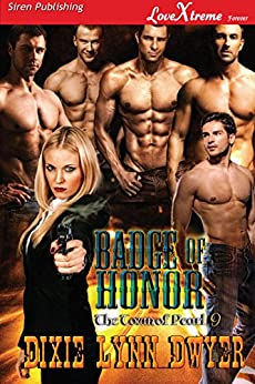 Badge of Honor [The Town of Pearl 9] (Siren Publishing LoveXtreme Forever) by [Dixie Lynn Dwyer]