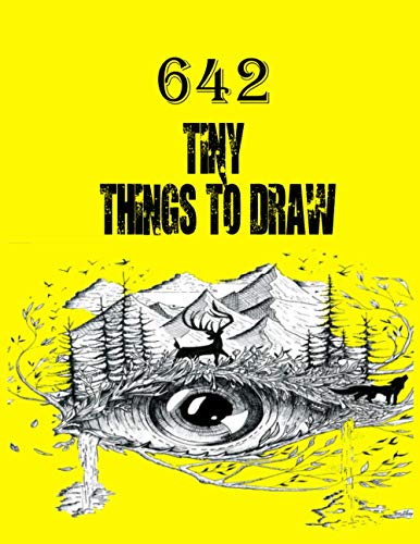 642 Tiny Things to Draw: Inspirational Sketchbook to Entertain and Provoke the Imagination draw | Drawing Books, Art Journals , Art Notebook , Gifts ... Books, Published in large 8.5 x 11 inch pages