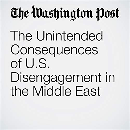The Unintended Consequences of U.S. Disengagement in the Middle East copertina