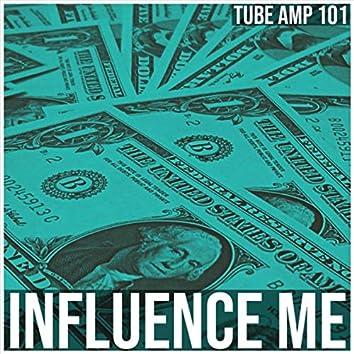 Influence Me