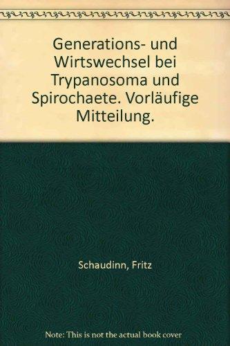 Generations- und Wirtswechsel bei Trypanosoma und Spirochaete. Vorläufige Mitteilung.