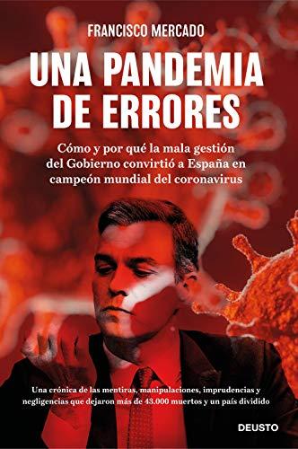 Una pandemia de errores: Cómo y por qué la mala gestión del Gobierno convirtió a España en campeona mundial del coronavirus