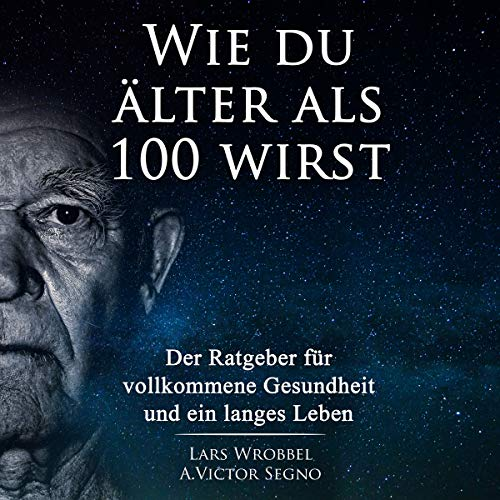 Wie du älter als 100 wirst [How to Live Over 100 Years] audiobook cover art