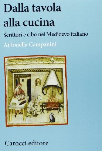Dalla tavola alla cucina. Scrittori e cibo nel Medioevo italiano