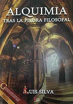 Alquimia. Tras la piedra filosofal eBook: Silva Mascuñana