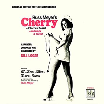 Russ Meyer's Cherry...& Harry & Raquel