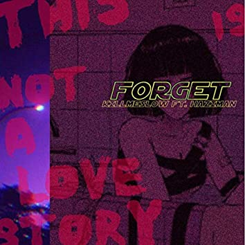forget (feat. Haziman)