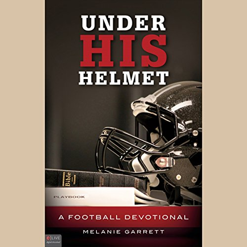Under His Helmet     A Football Devotional              By:                                                                                                                                 Melanie Garrett                               Narrated by:                                                                                                                                 Sean Kilgore                      Length: 5 hrs and 11 mins     1 rating     Overall 3.0