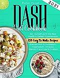 Dash Diet cookbook 2021: Set Yourself Up in the Best Health & Defeat...