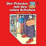 Folge 8: Der Priester mit den roten Schuhen (oder Ferien im Zelt), Teil 21