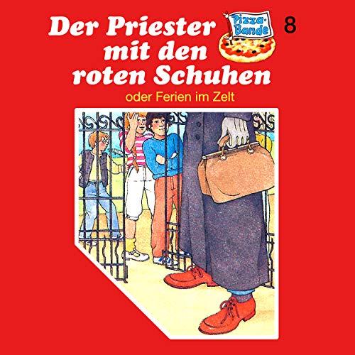 Folge 8: Der Priester mit den roten Schuhen (oder Ferien im Zelt)