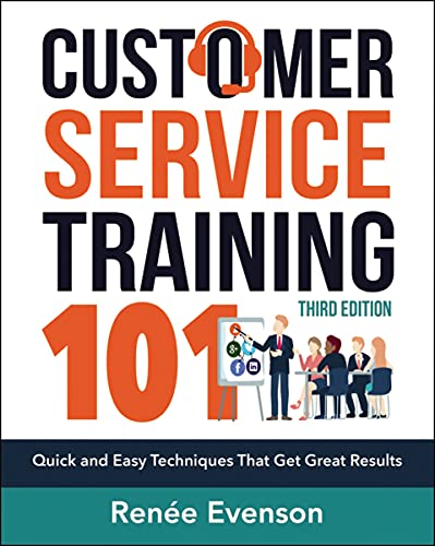 Customer Service Training 101: Quick and Easy Techniques that Get Great Results (English Edition)