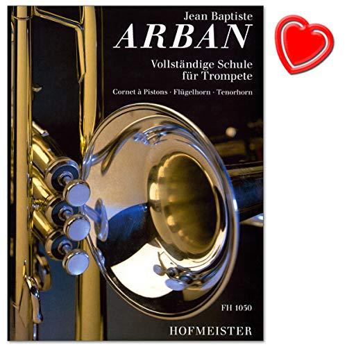 Vollständige Schule für Trompete - Komplettband: beinhaltet die Teile 1-3 / Jean-Baptiste Arban - Verlag: Friedrich Hofmeister FH1050 9790203410508