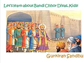 Let's learn about Bandi Chhor Divas, Kids! (Let's learn about the Sikh Culture, Kids!)