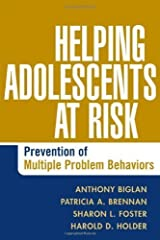 Helping Adolescents at Risk: Prevention of Multiple Problem Behaviors 1st (first) Edition by Biglan Phd, Anthony, Brennan MD PhD, Patricia A., Foster Ph published by The Guilford Press (2005) Paperback