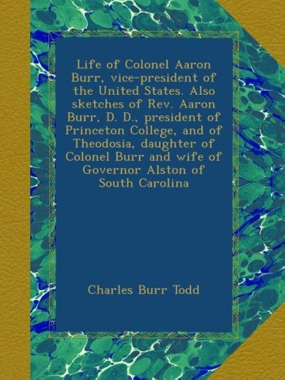 ハーフ珍しい財団Life of Colonel Aaron Burr, vice-president of the United States. Also sketches of Rev. Aaron Burr, D. D., president of Princeton College, and of Theodosia, daughter of Colonel Burr and wife of Governor Alston of South Carolina