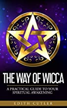 The Way of Wicca: A Practical Guide to your Spiritual Awakening