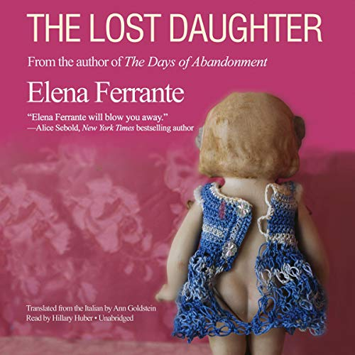 The Lost Daughter                   De :                                                                                                                                 Elena Ferrante                               Lu par :                                                                                                                                 Hillary Huber                      Durée : 4 h et 57 min     Pas de notations     Global 0,0