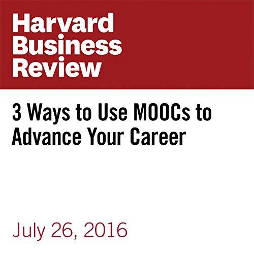 3 Ways to Use MOOCs to Advance Your Career copertina