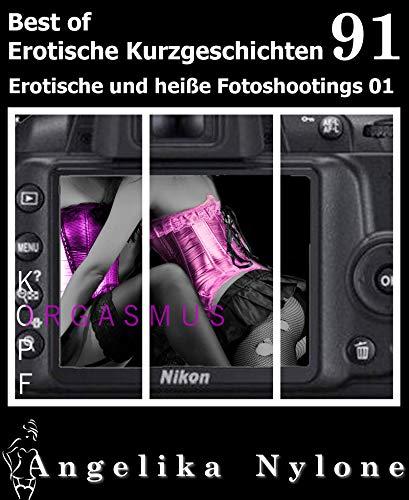 Erotische Kurzgeschichten - Best of 91: Erotische und heiße Fotoshootings 01