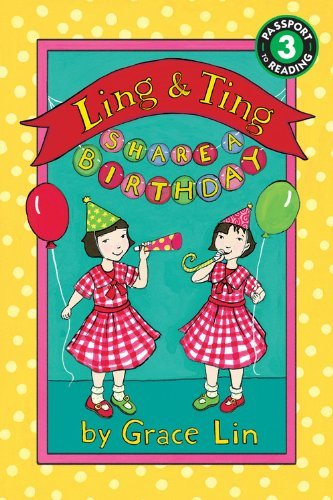 By Grace Lin ( Author ) [ Ling & Ting Share a Birthday Passport to Reading: Level 3 (Paperback) By Sep-2014 Paperback