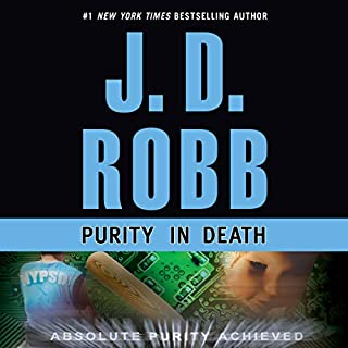 Purity in Death     In Death, Book 15              Written by:                                                                                                                                 J. D. Robb                               Narrated by:                                                                                                                                 Susan Ericksen                      Length: 12 hrs and 44 mins     10 ratings     Overall 5.0