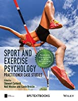Sport and Exercise Psychology: Practitioner Case Studies (BPS Textbooks in Psychology) by Unknown(2016-06-13)
