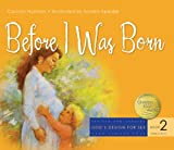 Before I Was Born (God's Design for Sex)