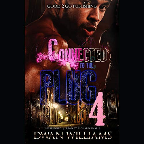 Connected to the Plug 4 Audiobook By Dwan Marquis Williams cover art