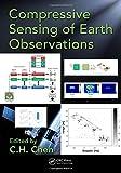 Compressive Sensing of Earth Observations (Signal and Image Processing of Earth Observations)