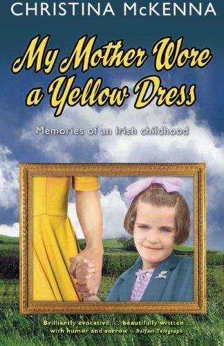 My Mother Wore a Yellow Dress: Memories of an Irish childhood