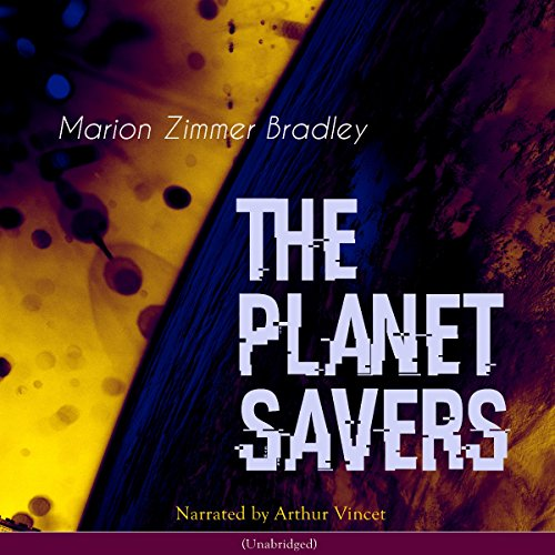 The Planet Savers Audiobook By Marion Zimmer Bradley cover art