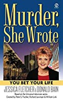 You Bet Your Life (Murder, She Wrote) by Jessica Fletcher Donald Bain(2002-10-01)